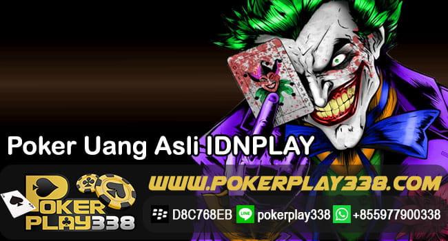 Poker Uang Asli IDNPLAY
